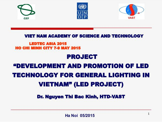 Projest ''Development and Promotion of LED Technology for general lighting in Vietnam'' (LED Project)